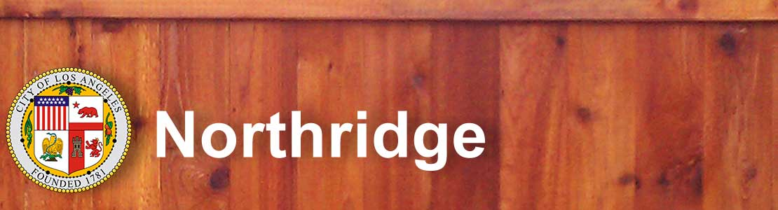 Northridge CA fence contractor